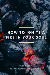 how to ignite a fire in your soul